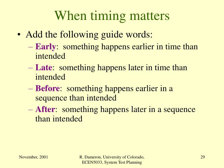 When timing matters