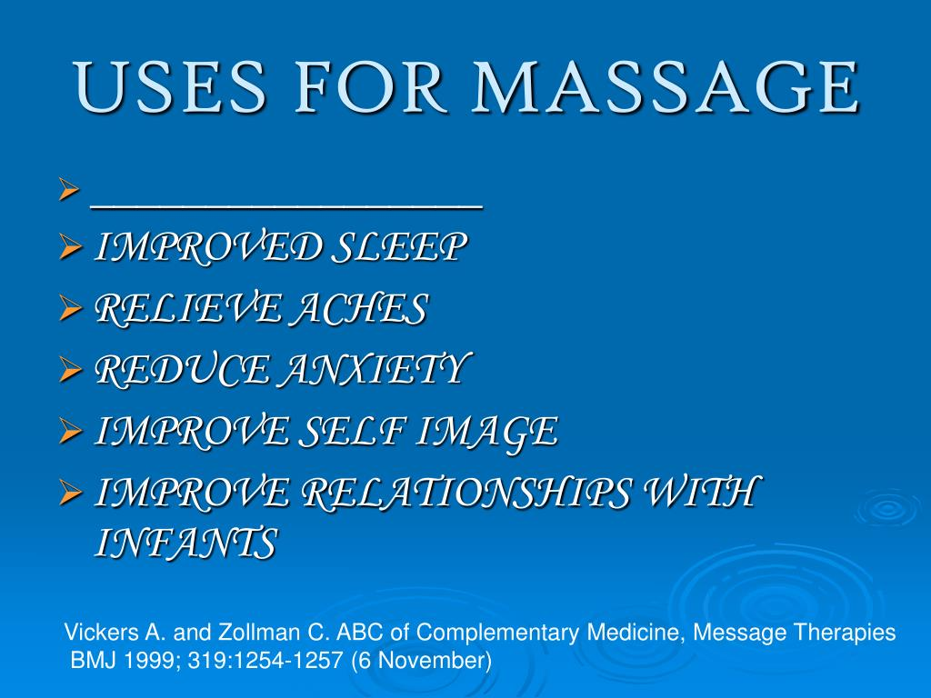 USES FOR MASSAGE
