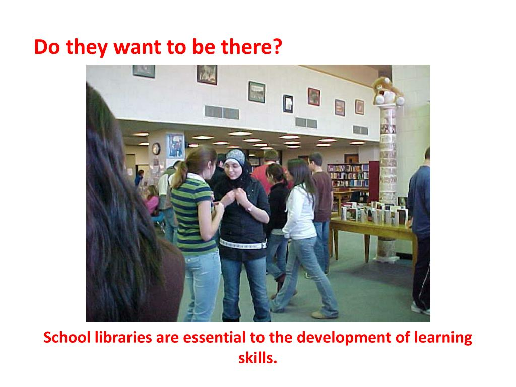 School libraries are essential to the development of learning skills.