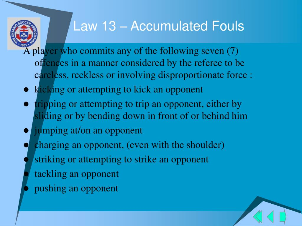 Law 13 – Accumulated Fouls