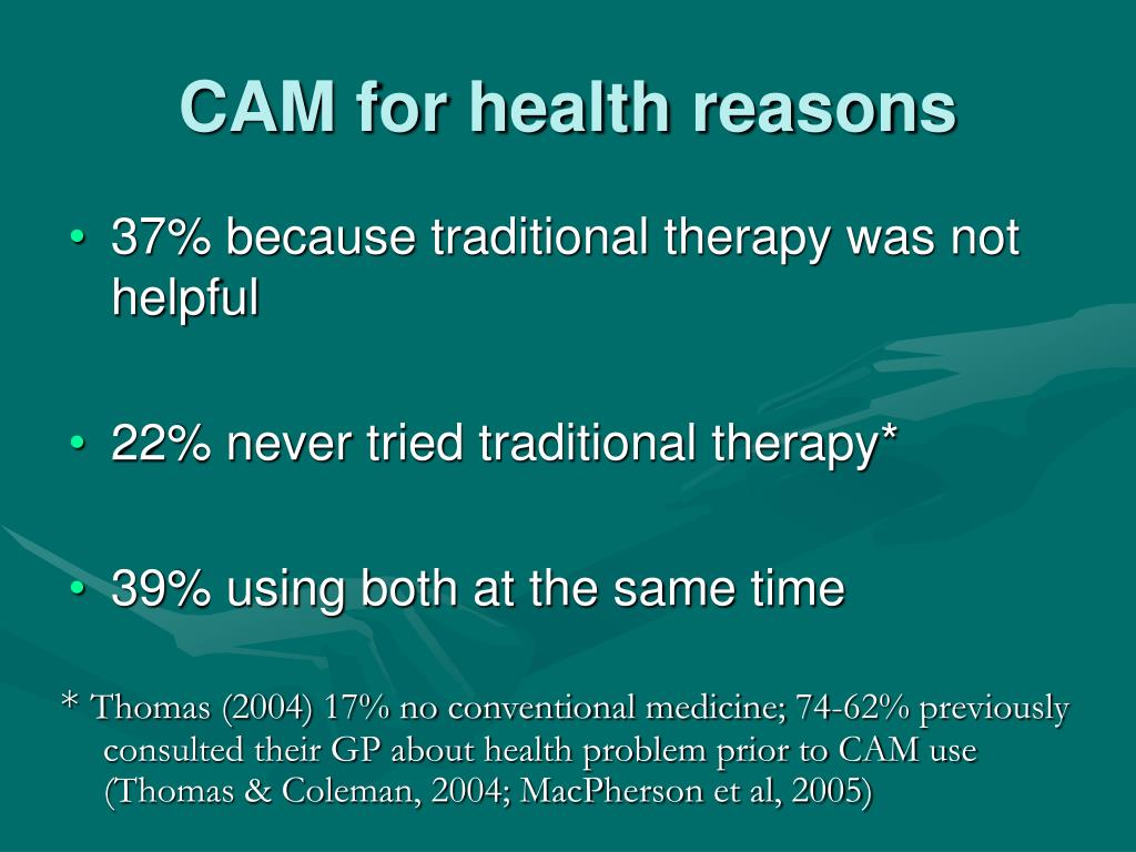 CAM for health reasons