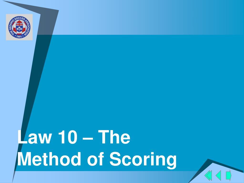 Law 10 – The Method of Scoring