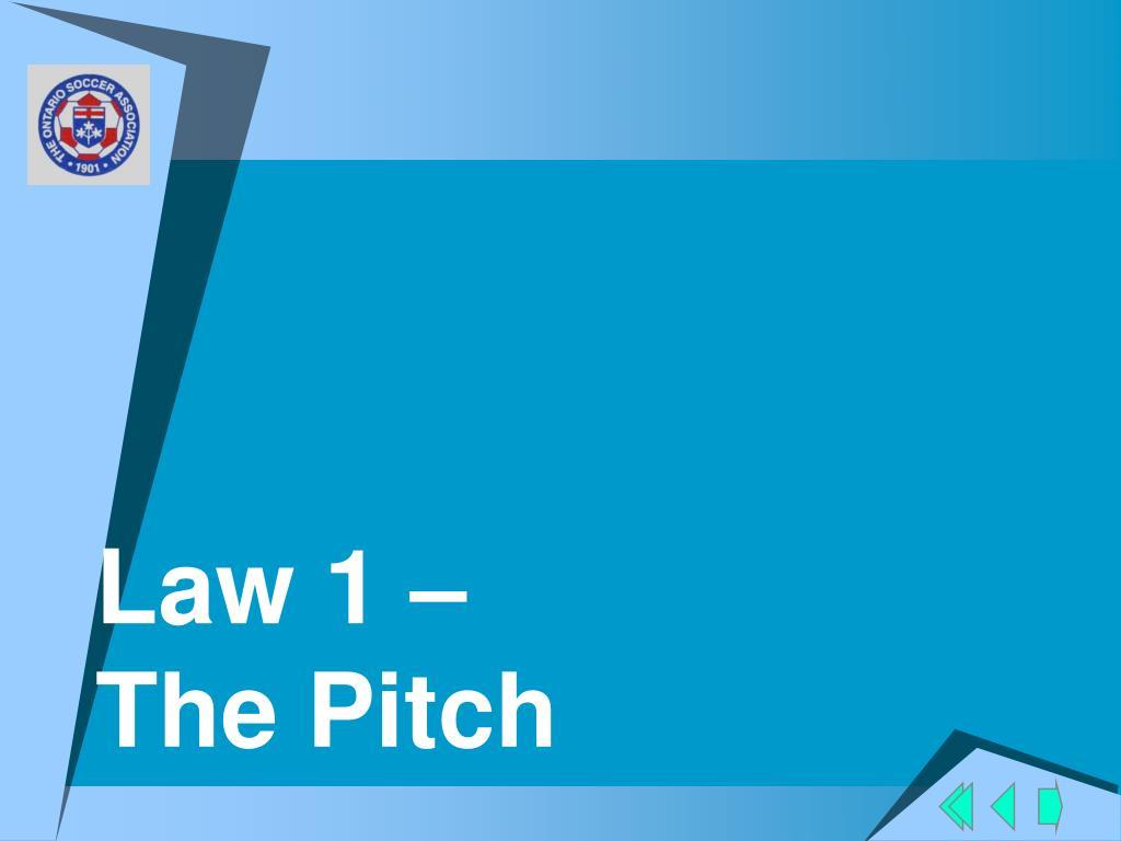 Law 1 –