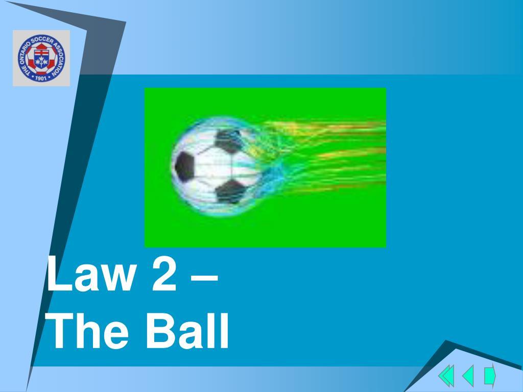 Law 2 –
