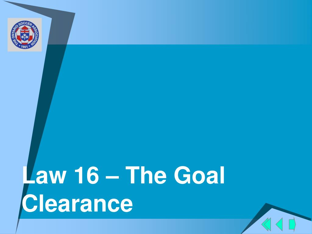 Law 16 – The Goal Clearance