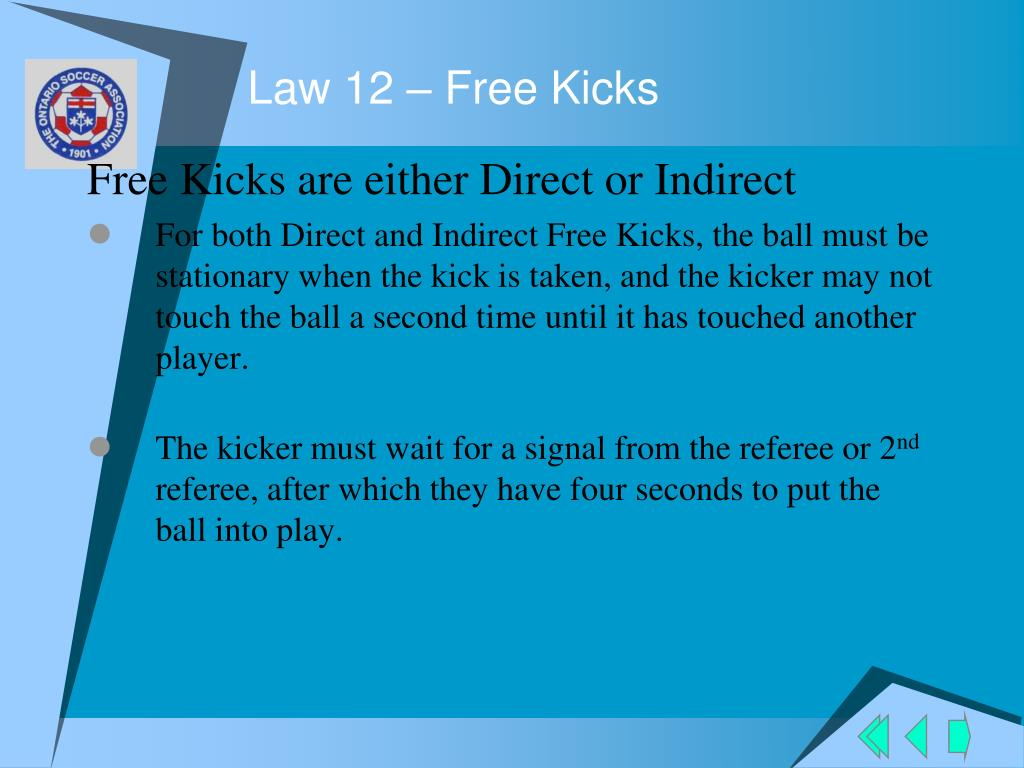 Free Kicks are either Direct or Indirect