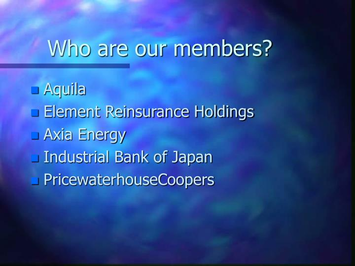 Who are our members?