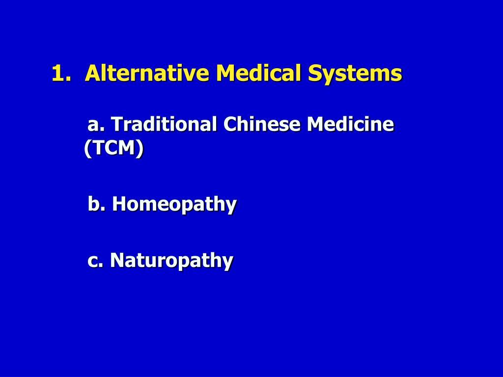 1.  Alternative Medical Systems