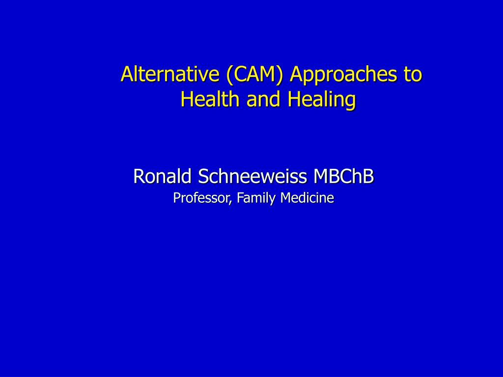 Alternative (CAM) Approaches to