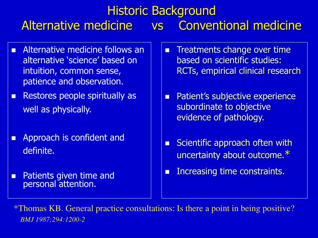 Alternative medicine follows an alternative 'science' based on intuition, common sense, patience and observation.