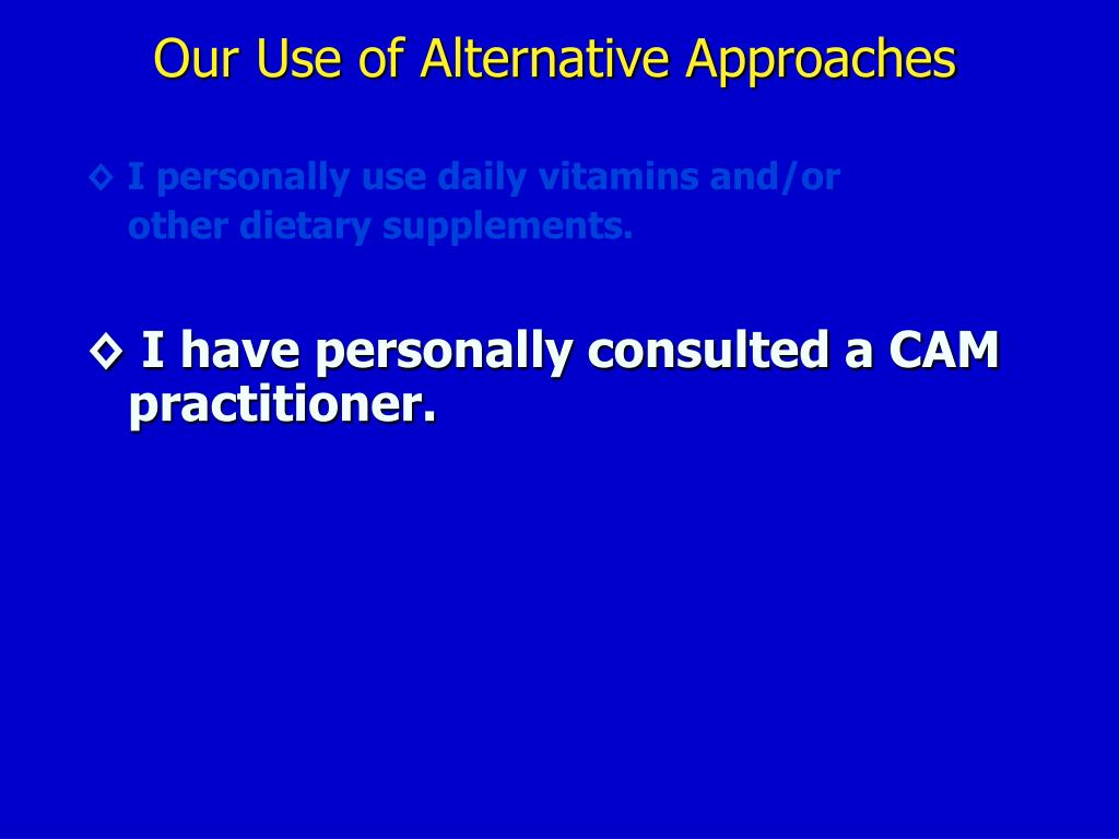 Our Use of Alternative Approaches