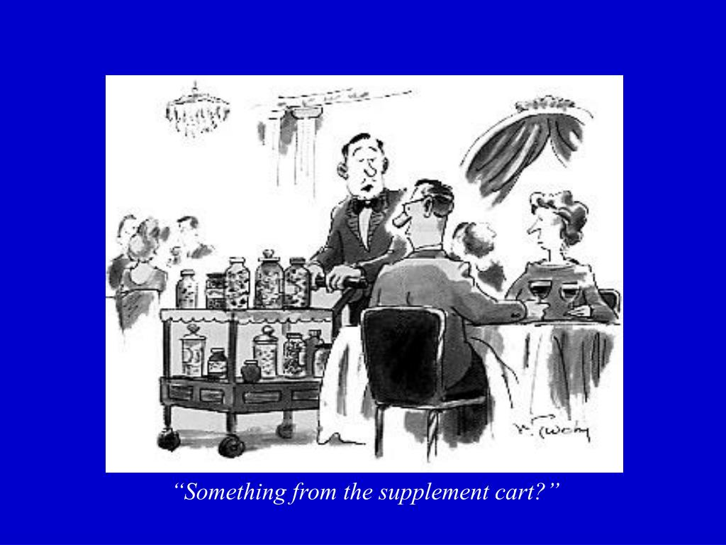 """""""Something from the supplement cart?"""""""