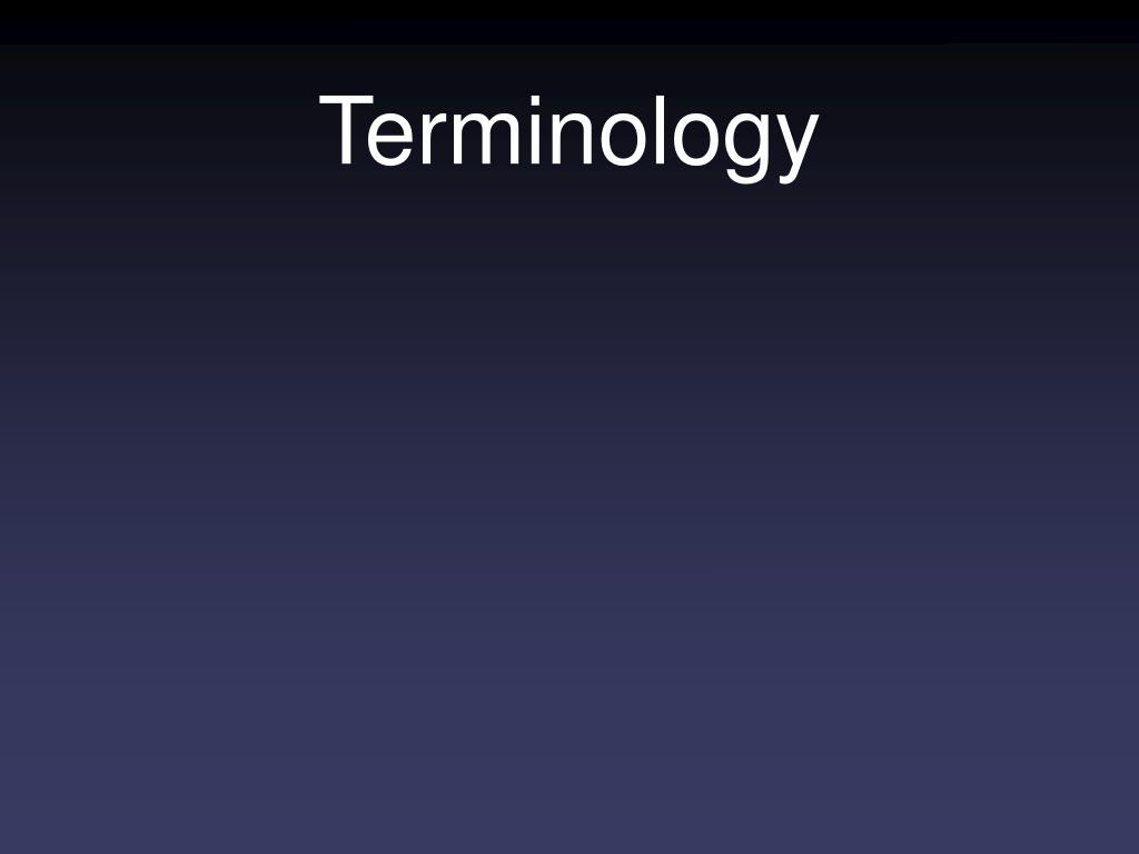 Terminology