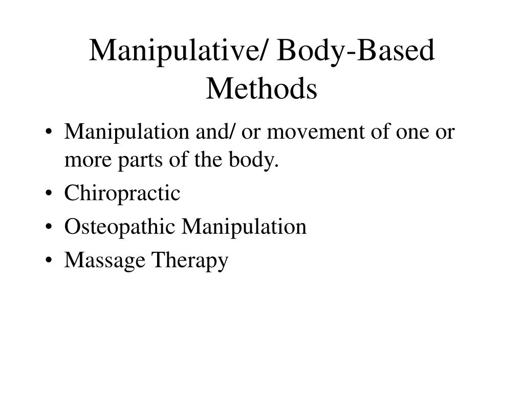 Manipulative/ Body-Based Methods