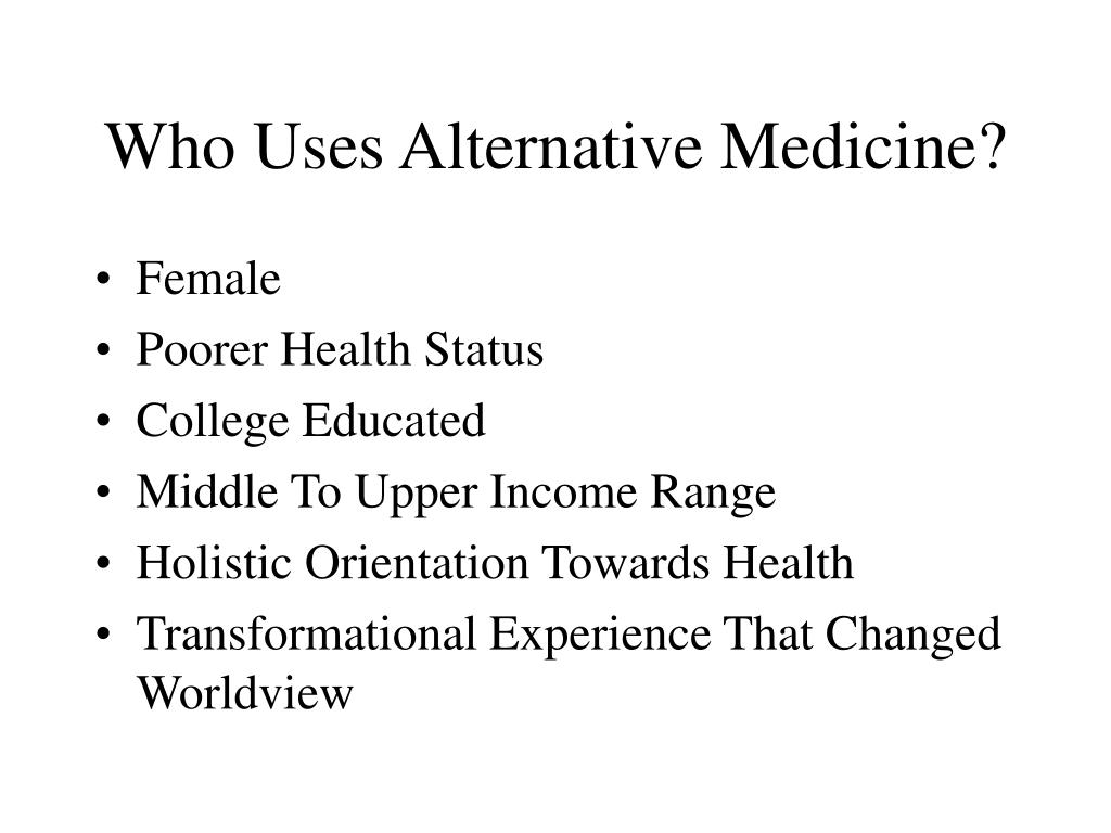 Who Uses Alternative Medicine?