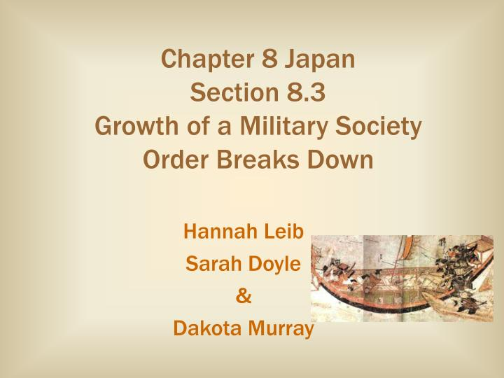 Chapter 8 japan section 8 3 growth of a military society order breaks down l.jpg