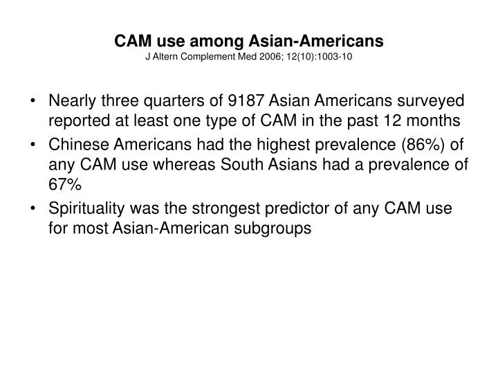 Cam use among asian americans j altern complement med 2006 12 10 1003 10