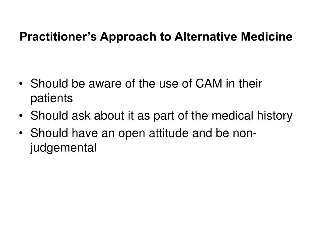 Practitioner's Approach to Alternative Medicine