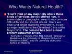 who wants natural health