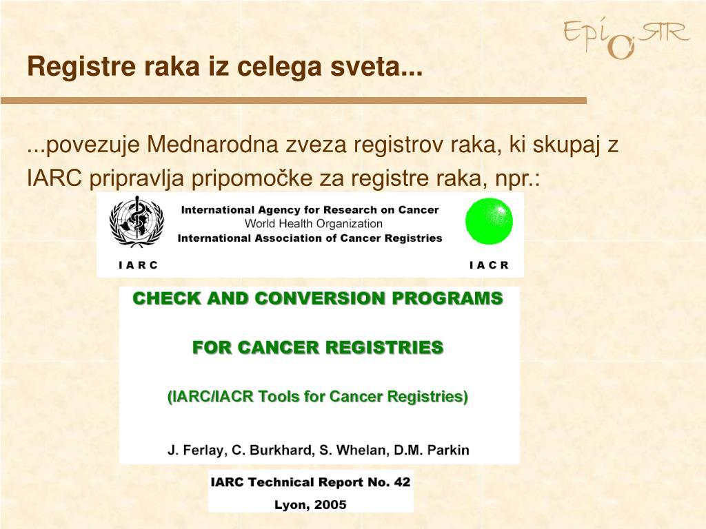 ...povezuje Mednarodna zveza registrov raka, ki skupaj z