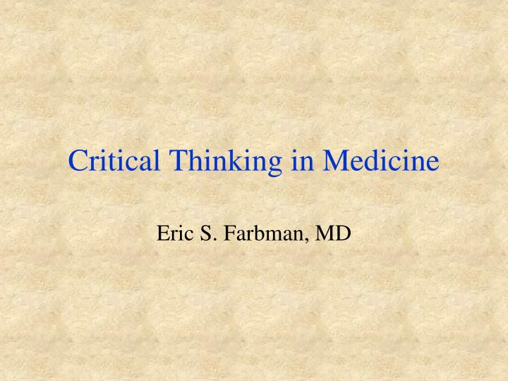 Critical thinking in medicine