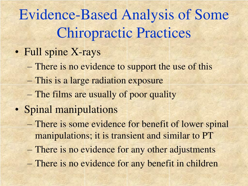 Evidence-Based Analysis of Some Chiropractic Practices