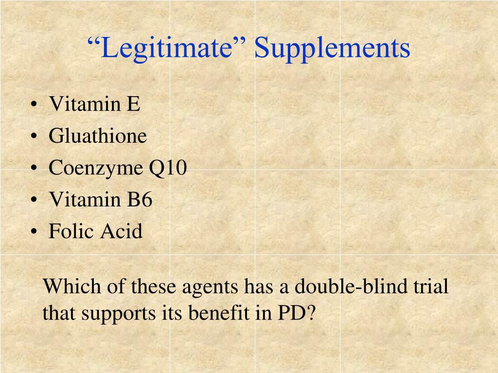 """""""Legitimate"""" Supplements"""