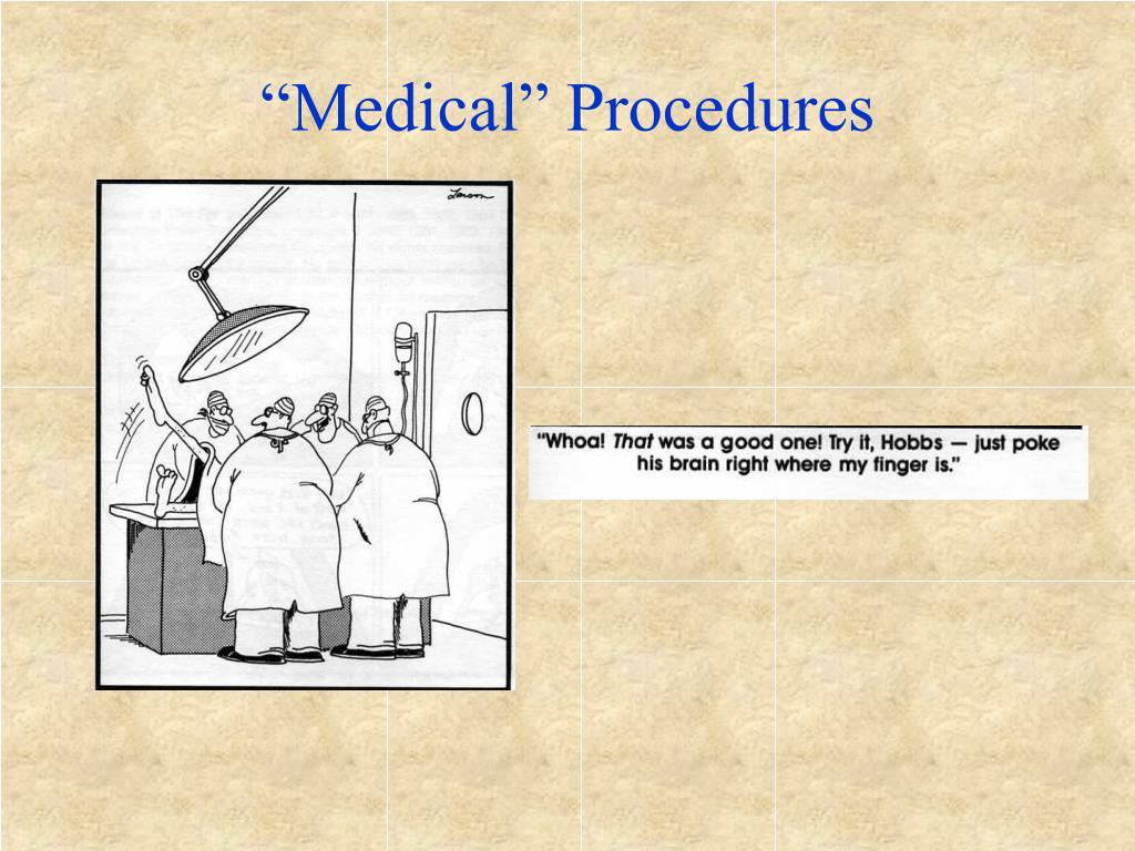 """""""Medical"""" Procedures"""