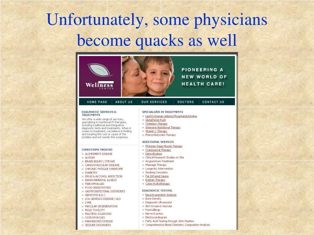 Unfortunately, some physicians become quacks as well