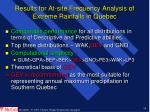results for at site frequency analysis of extreme rainfalls in quebec