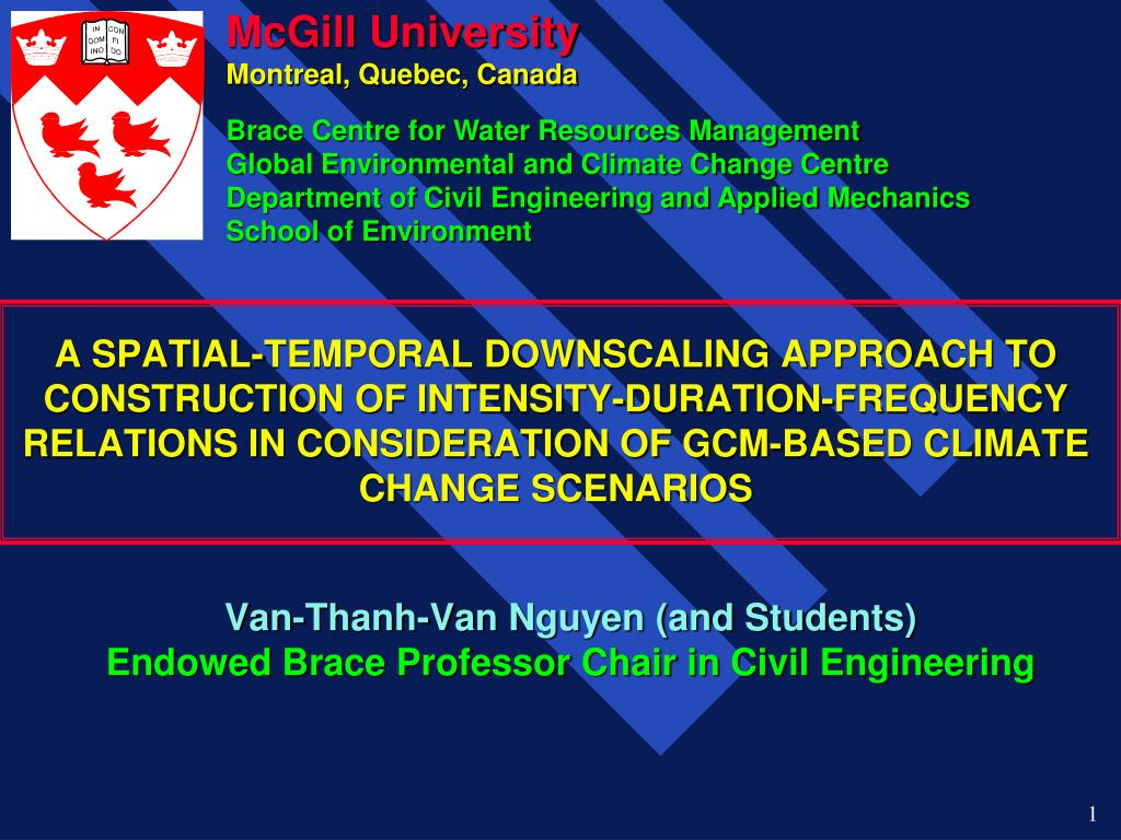 A SPATIAL-TEMPORAL DOWNSCALING APPROACH TO CONSTRUCTION OF INTENSITY-DURATION-FREQUENCY RELATIONS IN CONSIDERATION OF GCM-BASED CLIMATE CHANGE SCENARIOS