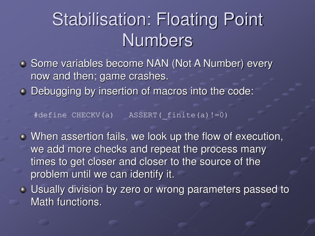 Stabilisation: Floating Point Numbers