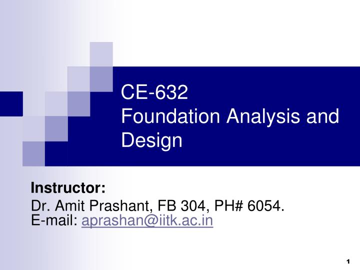 Ce 632 foundation analysis and design l.jpg