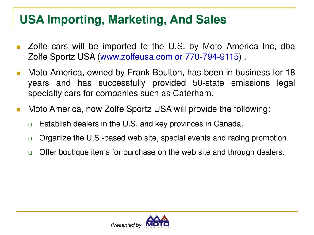 Zolfe cars will be imported to the U.S. by Moto America Inc, dba Zolfe Sportz USA (