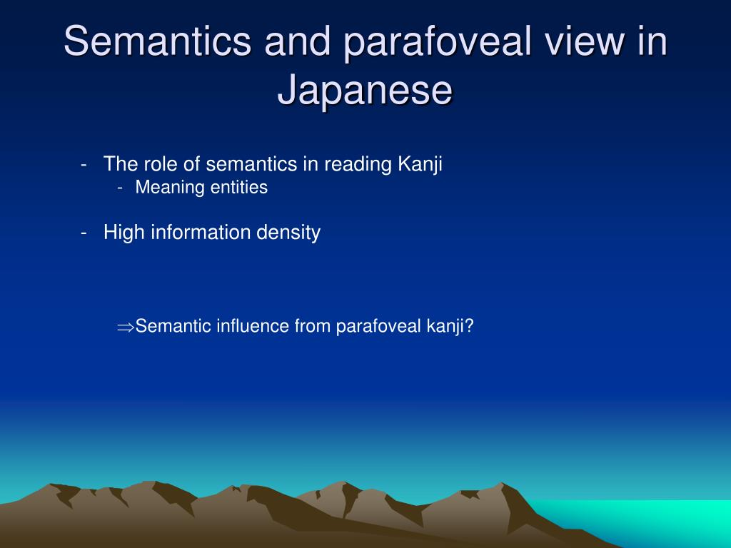 Semantics and parafoveal view in Japanese