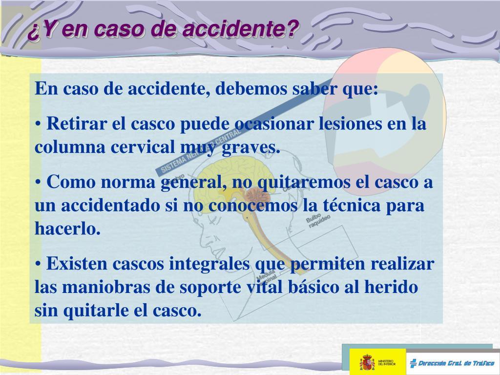 ¿Y en caso de accidente?