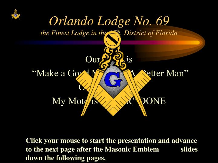 Orlando lodge no 69 the finest lodge in the 17 th district of florida