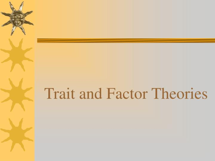 Trait and factor theories l.jpg