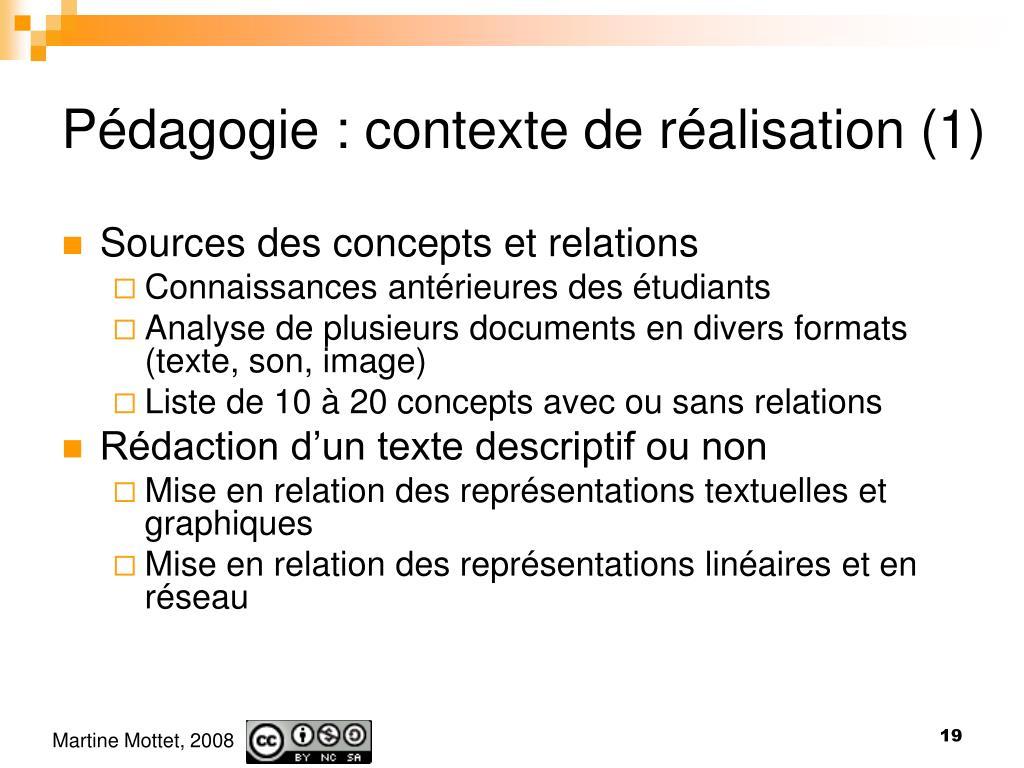 Pédagogie : contexte de réalisation (1)