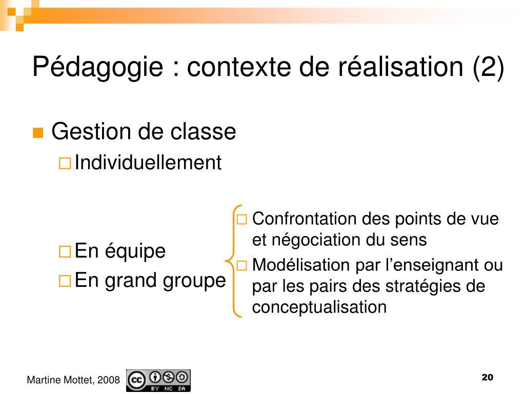 Pédagogie : contexte de réalisation (2)