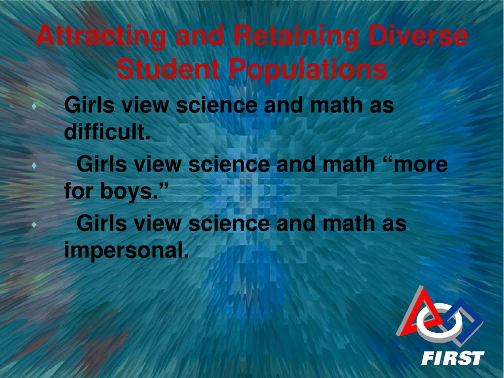 Girls view science and math as difficult.