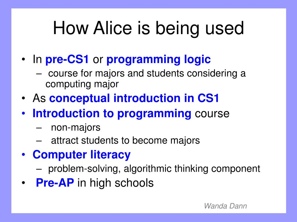 How Alice is being used