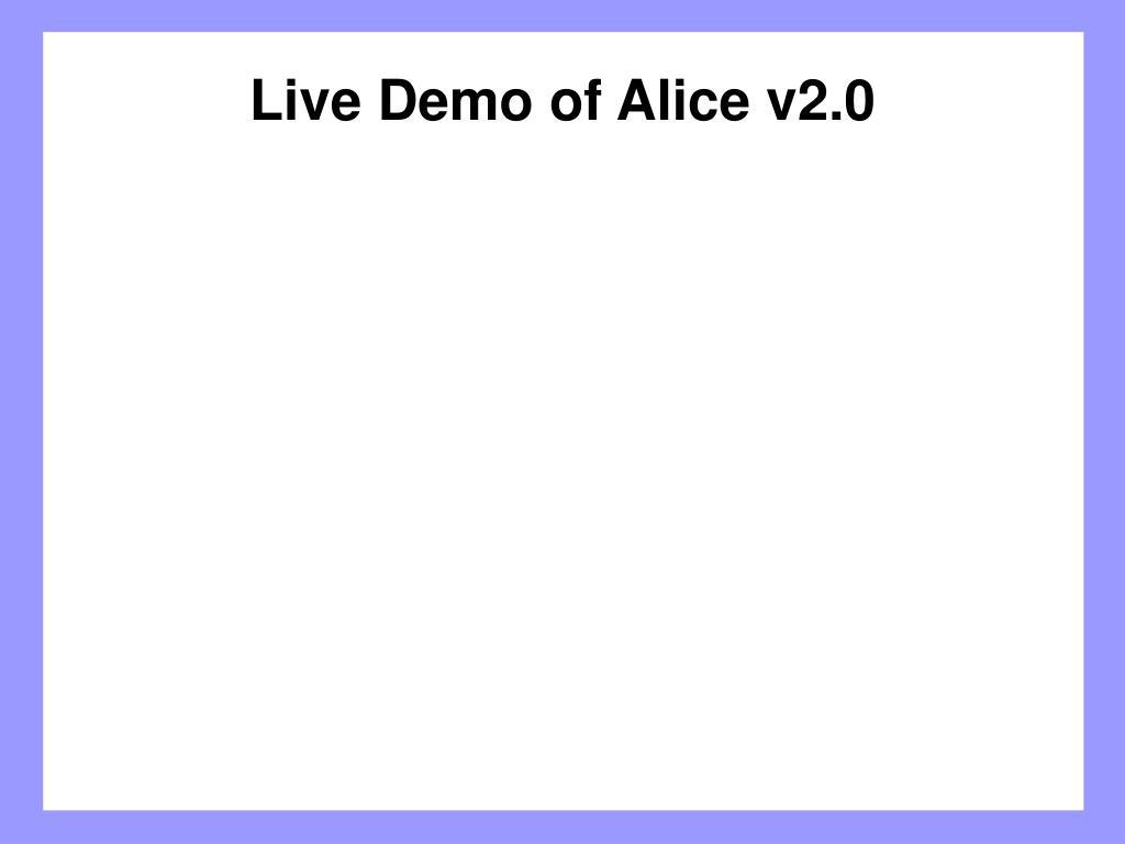Live Demo of Alice v2.0