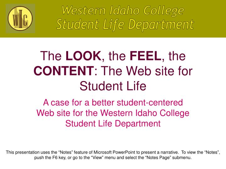 The look the feel the content the web site for student life