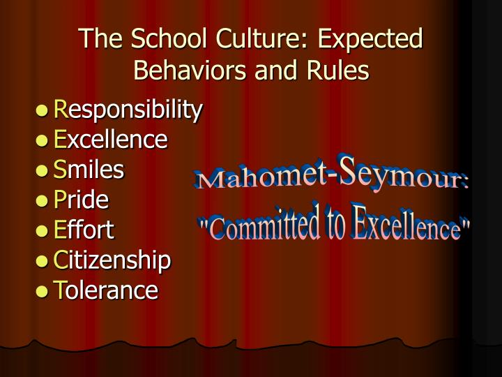 The school culture expected behaviors and rules