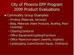 city of phoenix epp program 2009 product evaluations11
