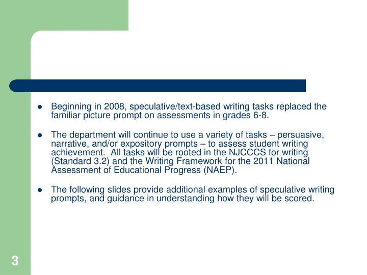 Beginning in 2008, speculative/text-based writing tasks replaced the familiar picture prompt on asse...
