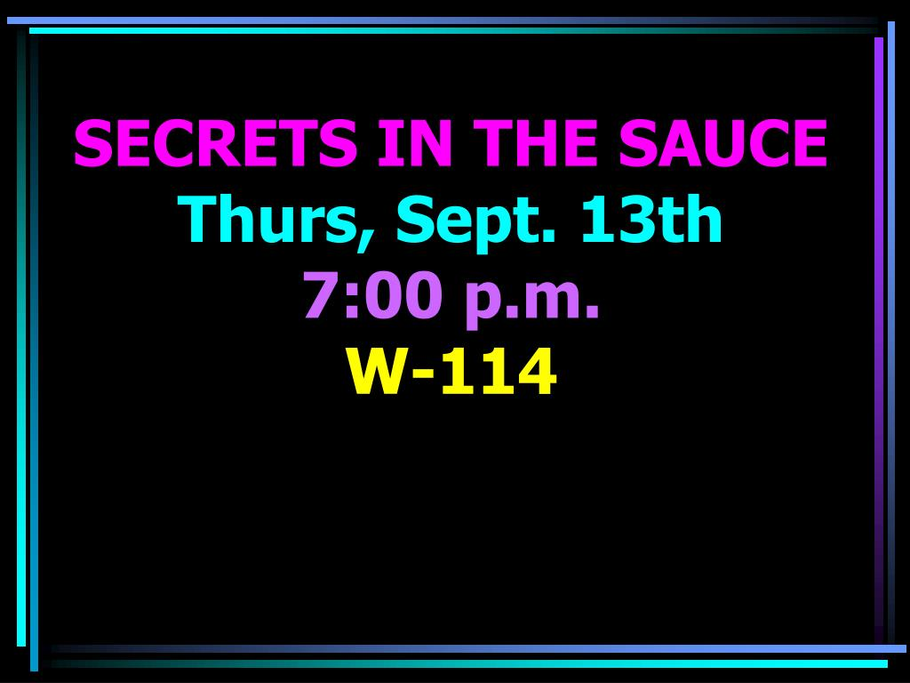 SECRETS IN THE SAUCE