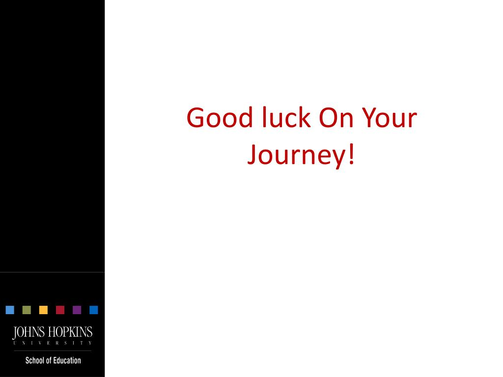 Good luck On Your Journey!