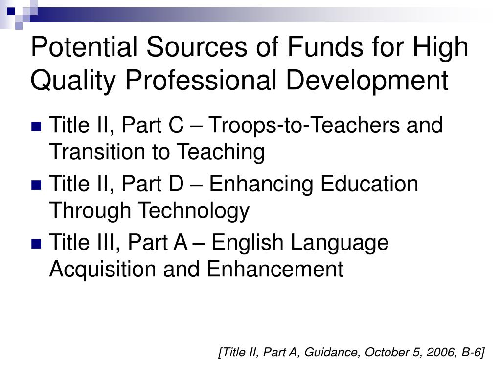 Potential Sources of Funds for High Quality Professional Development